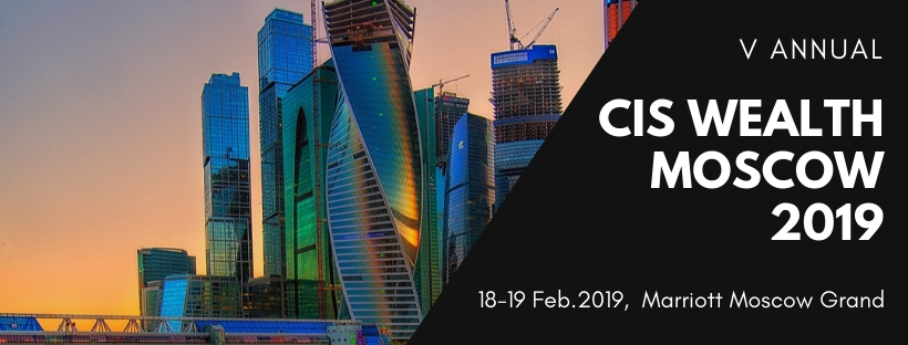 CIS Wealth Moscow 2019 Conference & Expo organized by CIS Wealth Conferences