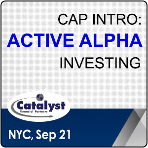 Catalyst Cap Intro: Active Alpha Investing organized by Catalyst Financial Partners