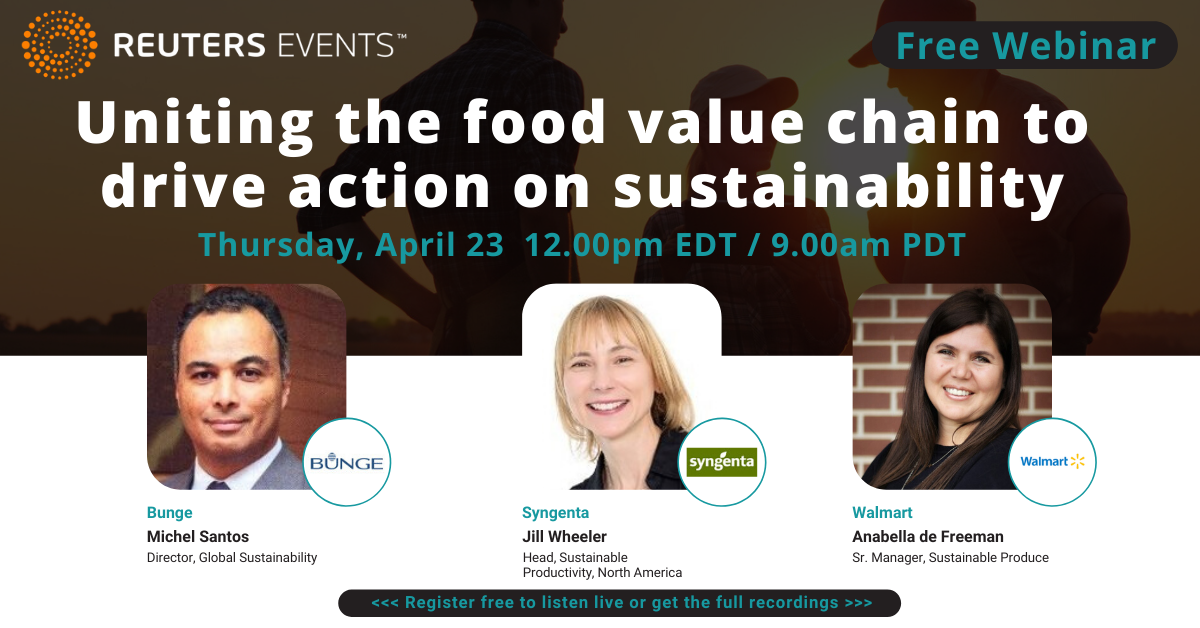 Article about Walmart, Bunge and Syngenta talk about uniting the food value chain to drive action on sustainability in Reuters Events webinar