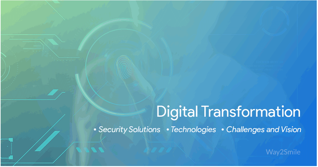 Article about Digital Transformation – Security Solutions, Technologies, Challenges and Vision