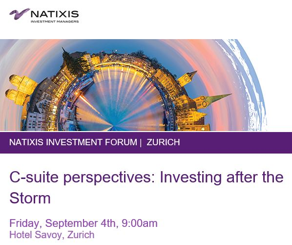 Natixis Investment Forum - Zurich organized by Natixis Investment Managers