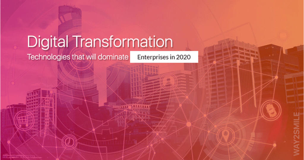 Article about Digital Transformation Technologies that will dominate Enterprises in 2020