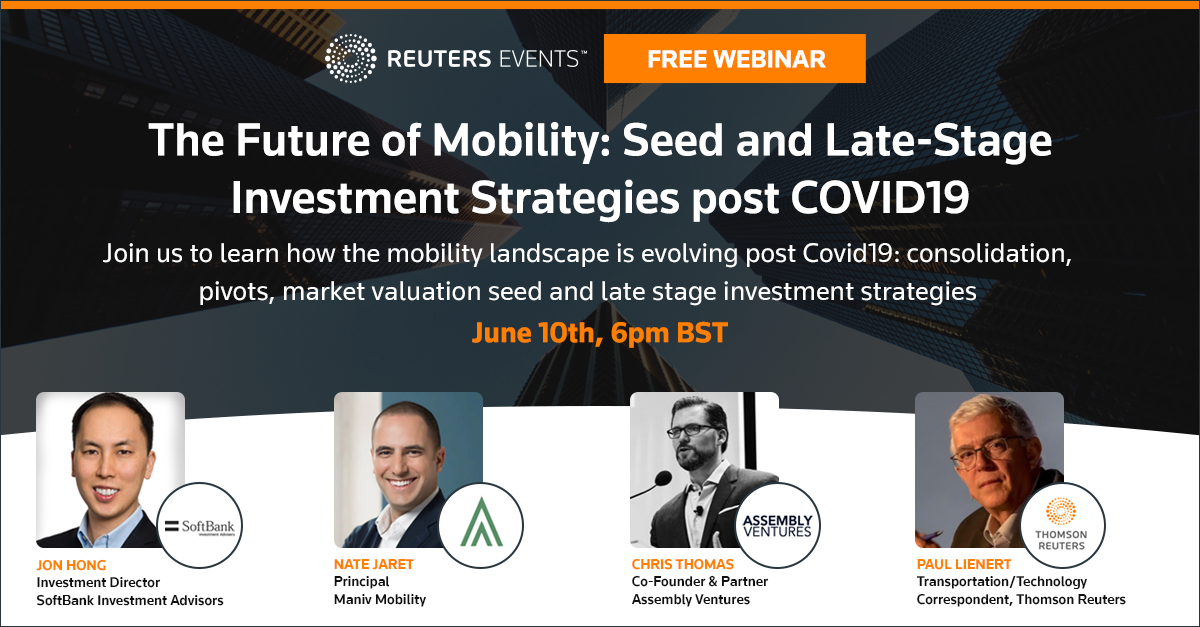 FREE WEBINAR: The Future of Mobility: Seed and Late-Stage Investment Strategies post COVID19 organized by Reuters Events