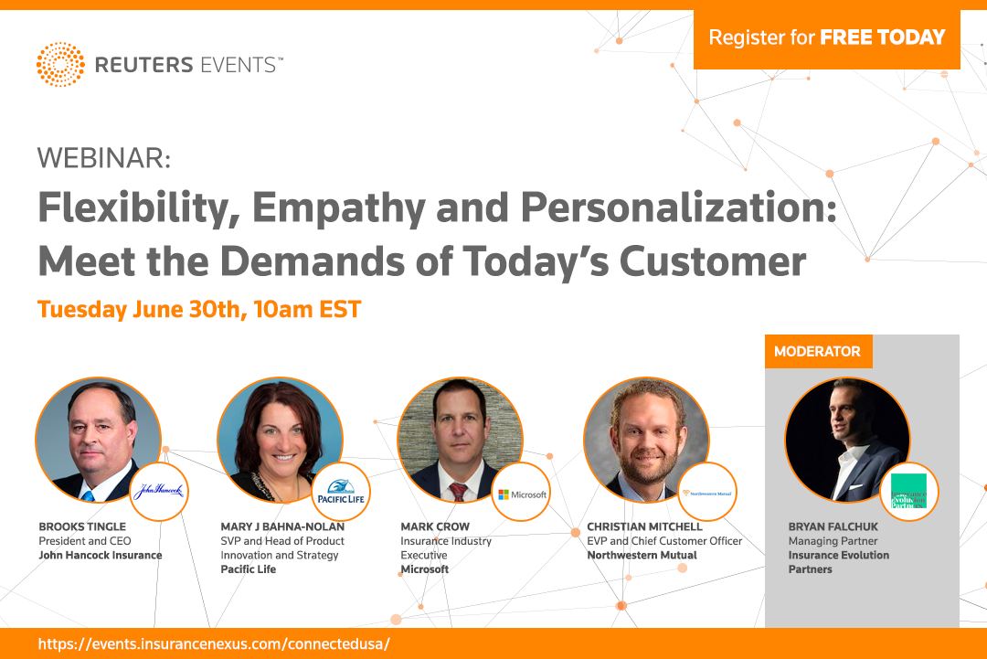 Webinar: Flexibility, Empathy and Personalization: Meet the Demands of Today's Customer organized by Insurance Nexus by Reuters Events