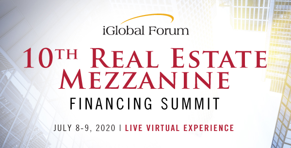 10th Real Estate Mezzanine Financing Summit organized by iGlobal Forum