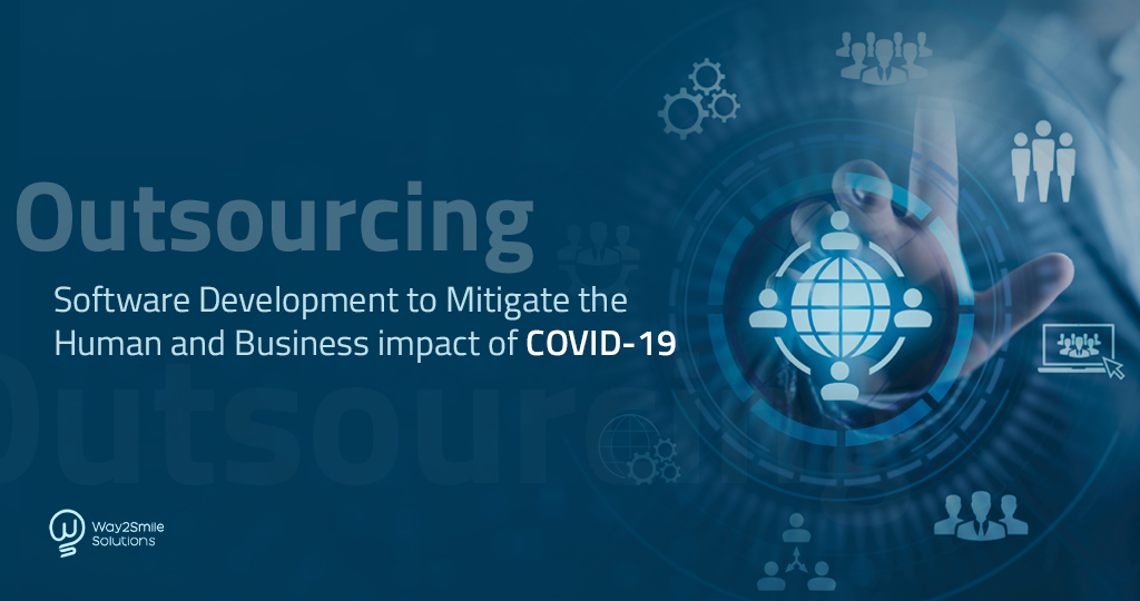 Article about Outsourcing Software Development to Mitigate the Human and Business impact of COVID-19