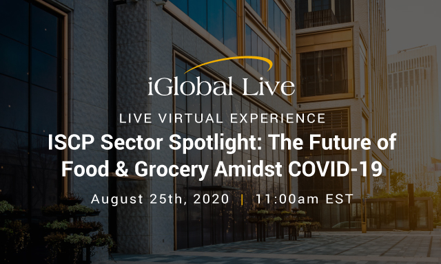 ISCP Sector Spotlight: The Future of Food & Grocery Amidst COVID-19 organized by iGlobal Forum