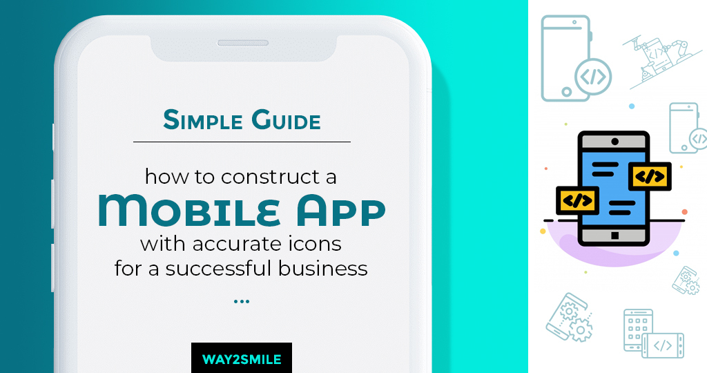 Article about Simple Guide on how to construct a Mobile App with accurate icons for a successful business