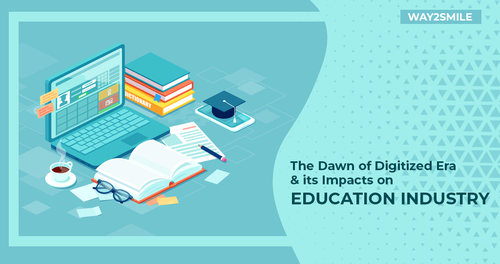 Article about The Dawn of Digitized Era and its Impacts on Education Industry