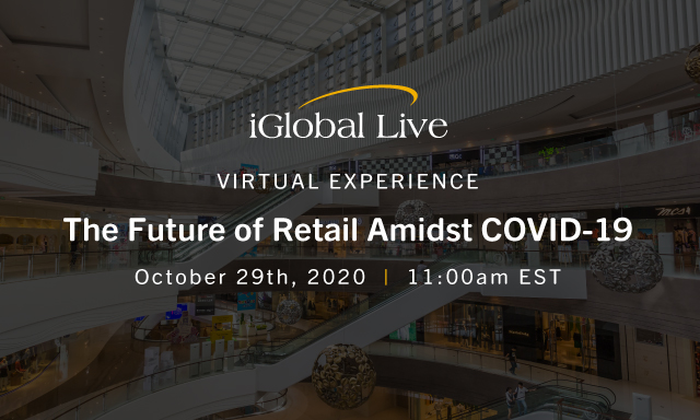 The Future of Retail Amidst COVID-19 organized by iGlobal Forum