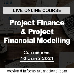 Project Finance & Project Financial Modelling (Live Online Course) organized by Infocus International Group